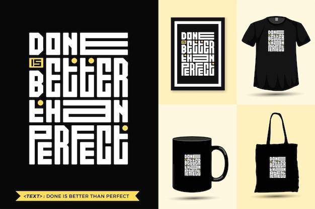 Trendy design typografie zitat motivation t-shirt fertig ist besser als perfekt für den druck. trendy vertikale typografie-vorlage für waren