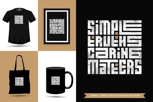 Trendy typografie zitat motivation t-shirt einfache wahrheiten, die für den druck wichtig sind. typografische beschriftung vertikale designvorlage poster, becher, einkaufstasche, kleidung und waren