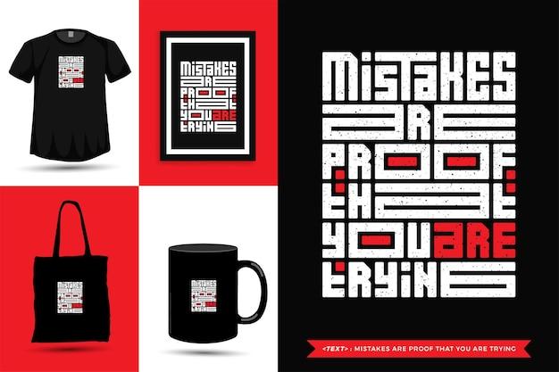 Trendy typografie zitat motivation t-shirt fehler sind der beweis dafür, dass sie sich für den druck bemühen. typografische beschriftung vertikale designvorlage poster, becher, einkaufstasche, kleidung und waren