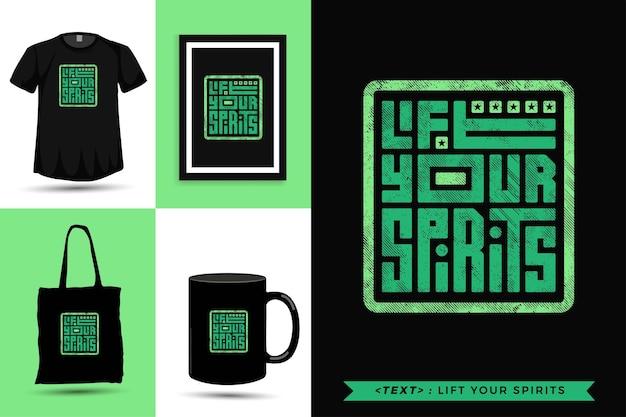 Trendy typografie zitat motivation t-shirt heben sie ihre stimmung für den druck. typografische beschriftung vertikale designvorlage poster, becher, einkaufstasche, kleidung und waren