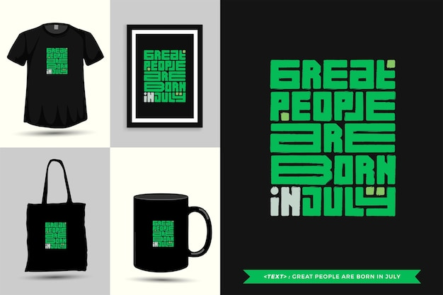 Trendy typografie-zitat-motivation tshirt große leute werden im juli für druck geboren. typografische beschriftung vertikale designvorlage poster, tasse, einkaufstasche, kleidung und waren