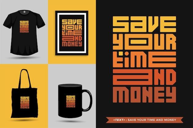 Trendy typografie zitat motivation tshirt sparen sie zeit und geld für den druck. typografische beschriftung vertikale designvorlage poster, becher, einkaufstasche, kleidung und waren