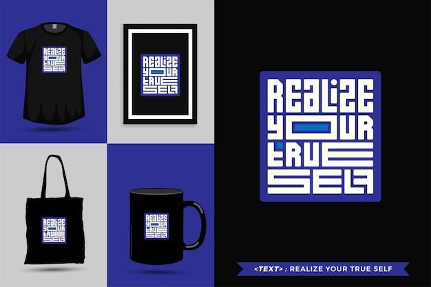 Trendy typografie zitat motivation tshirt verwirklichen sie ihr wahres selbst für den druck. typografische beschriftung vertikale designvorlage poster, becher, einkaufstasche, kleidung und waren