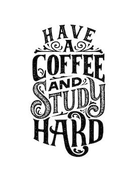 Trinken sie einen kaffee und lernen sie hart.