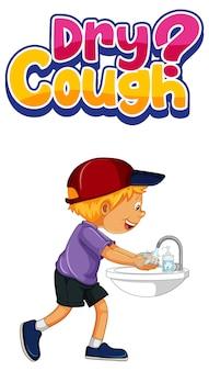 Trockener husten schriftart im cartoon-stil mit einem jungen, der sich die hände wäscht, isoliert auf weißem hintergrund Kostenlosen Vektoren