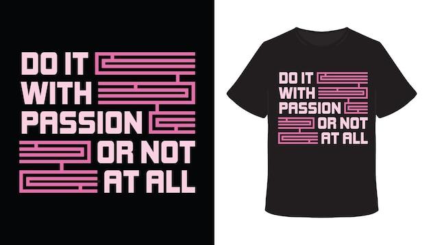 Tun sie es mit leidenschaft typografie-t-shirt-design