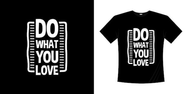 Tun sie, was sie lieben motivations-schriftzug-typografie-zitat-design. schriftzug handgeschriebenen stil.