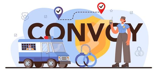 Typografische kopfzeile des konvois. transport eines verbrechers in einem gepanzerten lastwagen. geld sammeln und schützen. begleitung von professionellen sicherheitskräften. isolierte vektorgrafik