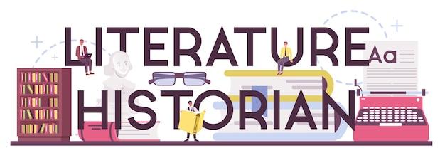 Typografischer header der literaturgeschichte. wissenschaftler studieren und erforschen werke der literatur, literaturgeschichte, genres und literaturkritik.