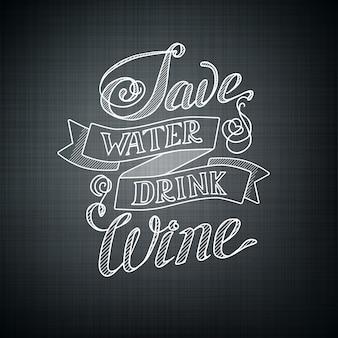 Typografisches designkonzept mit humorvollem satz sparen sie wasser, trinken sie wein