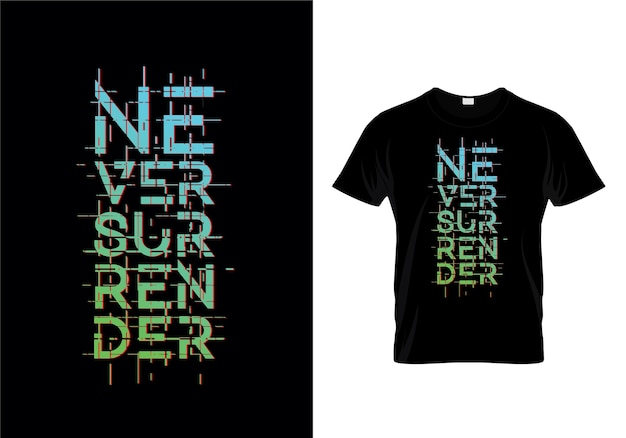 Übergeben sie nie typografie-t-shirt design-vektor
