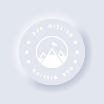 Unser missionssymbol. berg mit einer flagge auf der spitze. tor. vektor. erfolg. neumorph. neumorphismus. vektor-eps 10