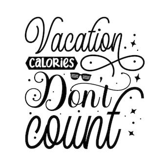 Urlaub kalorien zählen nicht handbeschriftung premium-vektor-design