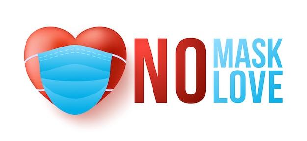 Valentinstag coronavirus-konzept. rotes 3d herz in der medizinischen maske mit text keine maske keine liebe.