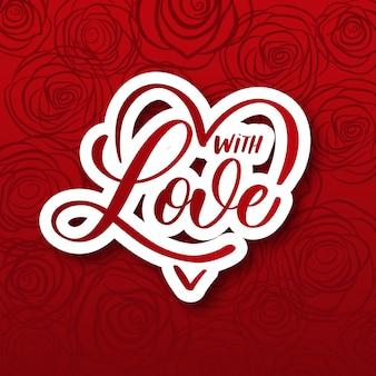 Valentinstag hintergrund mit schriftzug mit liebe und roten rosen. feiertagskartenillustration auf rotem hintergrund.