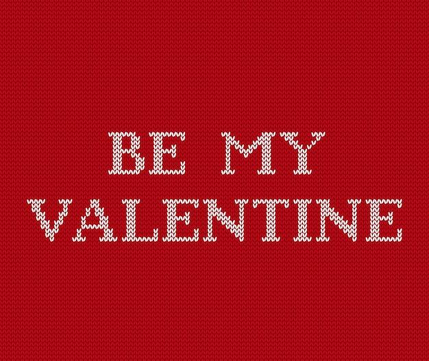 Valentinstag hintergrund. nahtloses muster mit text stricken seien sie mein valentinsgruß. stricken. grafik. gestrickte rote strickjackeverzierung.