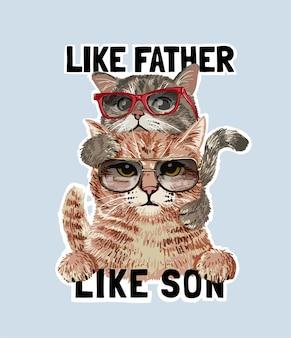 Vater und sohn slogan mit katzenfamilie in der sonnenbrillenillustration