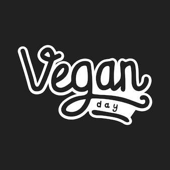 Vegan day hand schriftzug auf schwarzem hintergrund isoliert Premium Vektoren