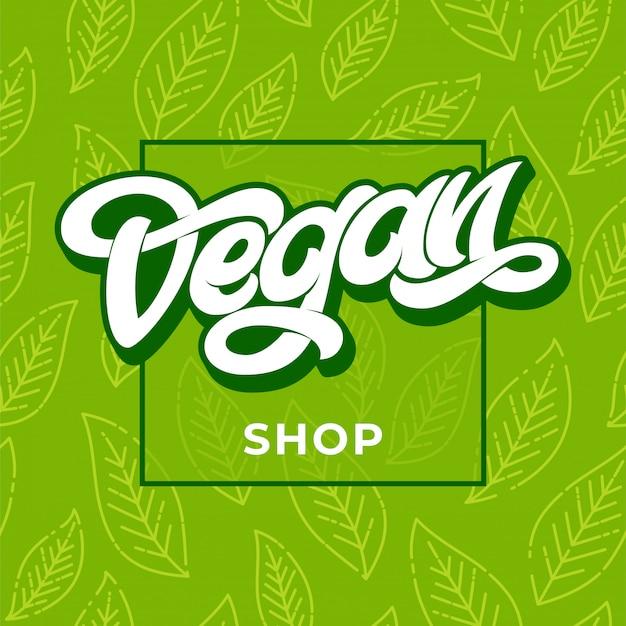 Vegan shop beschriftungszeichen illustration. vegane ladenwerbung. grünes nahtloses muster mit blatt. handschriftliche beschriftung für restaurant, café-menü. elemente für etiketten, logos, abzeichen, aufkleber.