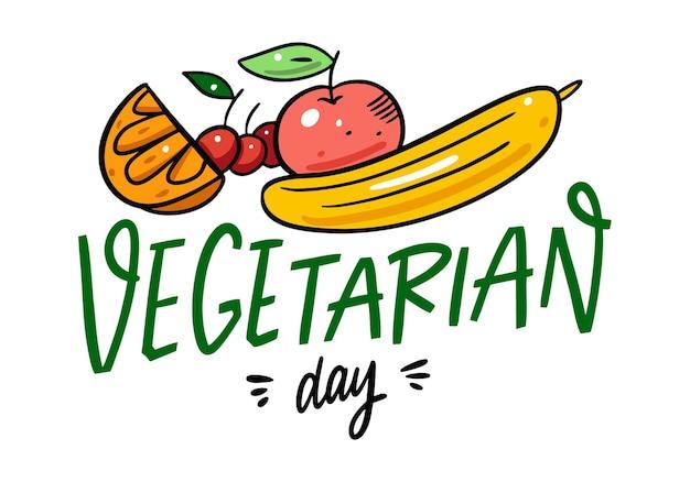 Vegetarischer tag. hand gezeichnete feiertagsbeschriftung. bunte früchte der kalligraphie und der karikaturart