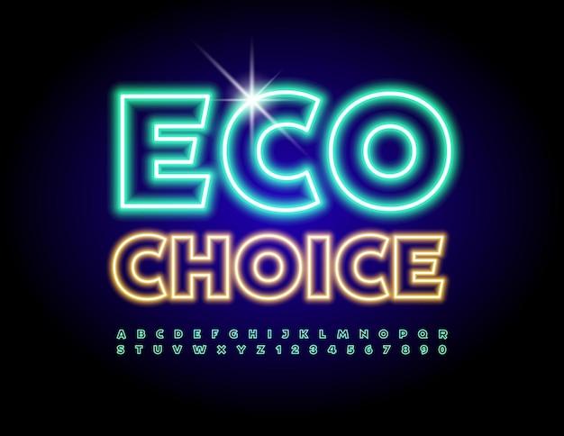 Vektor-business-abzeichen eco choice leuchtende trendige schrift beleuchtete neon-alphabet-buchstaben und zahlen