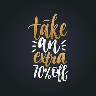 Vektor handgeschriebener satz von take a extra 70 percents off. kalligraphie für verkaufsplakat, rabattkarte etc. beschriftungsillustration für etikett oder aufkleber.