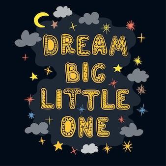 Vektor-illustration mit handgezeichneten schriftzug dream big little one bunte typografie-design