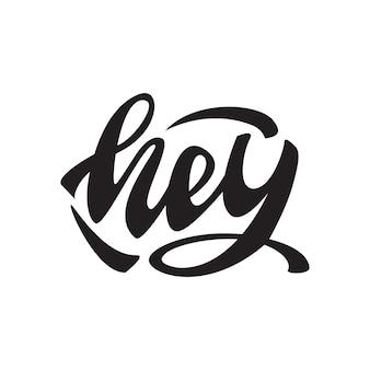 Vektor-illustration mit schriftzug hey.