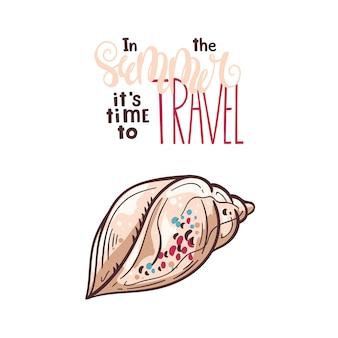 Vektor muscheln skizzen. schriftzug: im sommer ist es zeit zu reisen.