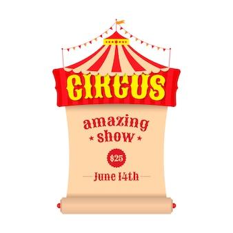 Vektorplakat oder plakatwand für den zirkus. zelt mit dem emblem des zirkus und einer schriftrolle.