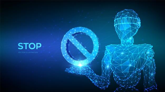Verbotenes symbol. niedriger polygonaler roboter des abstrakten 3d, der in der hand verbotenes zeichen hält. stoppverbot kein eintrag nicht erlaubt warnsymbol.