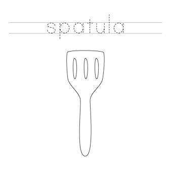 Verfolge das wort. hand gezeichneter küchenspatel. handschriftpraxis für kinder im vorschulalter.
