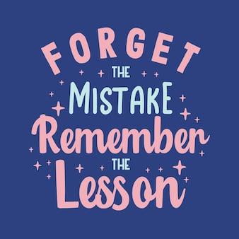 Vergessen sie den fehler, erinnern sie sich an die vorlage für das vektordesign der lektion typografie