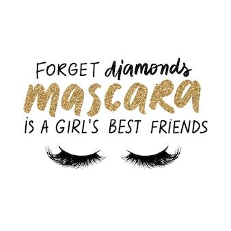Vergessen sie diamanten, mascara ist die beste freundin eines mädchens. glow golden glitter handgeschriebenes zitat über make-up, augen, wimpern, kosmetik