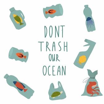 Vergeuden sie nicht unseren ozean
