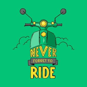 Vergiss niemals zu fahren