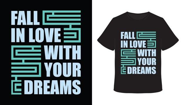 Verlieben sie sich in ihr traumtypografie-t-shirt-design