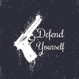 Verteidige dich, grunge-design mit moderner pistole, pistole, t-shirt-druck, vektorillustration