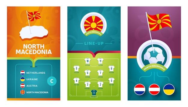 Vertikales banner des europäischen fußballteams nordmakedonien für soziale medien. nordmazedonisches banner der gruppe c mit isometrischer karte, stecknadel, spielplan und aufstellung auf dem fußballplatz
