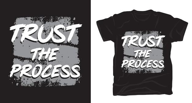 Vertrauen sie dem prozesstypografie-pinsel-t-shirt-design