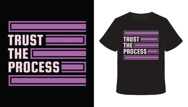 Vertrauen sie dem prozesstypografie-t-shirt-design