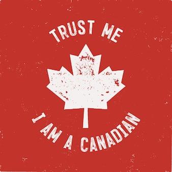Vertrauen sie mir, ich bin ein kanadier. happy canada day etikettenvorlage