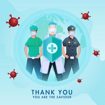 Vielen dank an alle retter, karikaturpolizei mit essentiellem arbeiter und arzt, der einen medizinischen sicherheitsschild für den kampf gegen das coronavirus auf dem weltweiten blauen hintergrund hält.