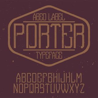 Vintage alphabet und etikettenschrift namens porter.