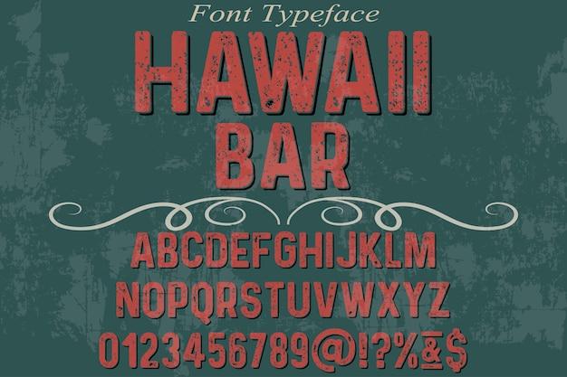 Vintage alphabetschrifttypographie-schriftart-hawaii-bar