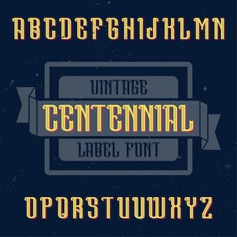 Vintage etikettenschrift namens centennial. g