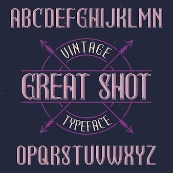 Vintage label schrift namens great shot.