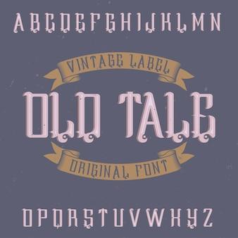 Vintage label schrift namens old tale.