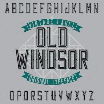 Vintage label schrift namens old windsor.