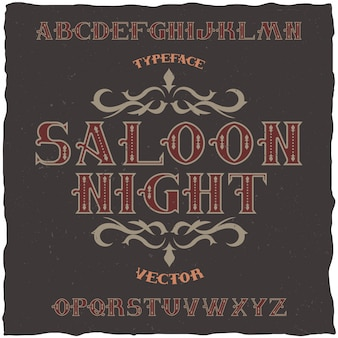 Vintage label schriftart name saloon night. gut geeignet für retro-labels.